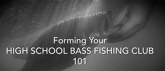 High School Bass Club 101